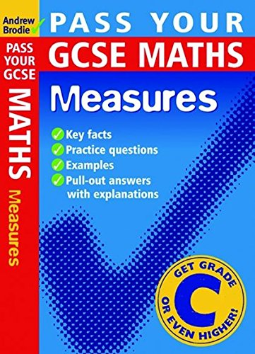 Pass Your GCSE Maths: Measures (Pass Your): Brodie, Andrew
