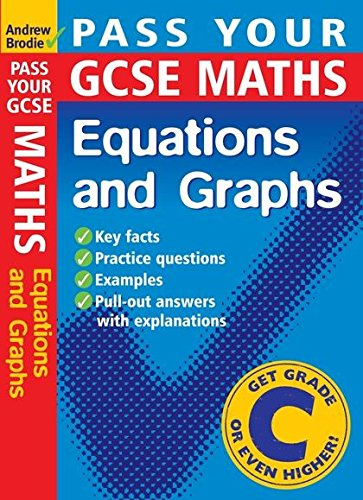 Pass Your GCSE Maths: Equations and Graphs: Brodie, Andrew