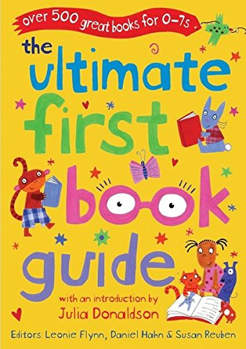 9780713673319: The Ultimate First Book Guide: Over 500 Great Books for 0-7s (Ultimate Book Guides)