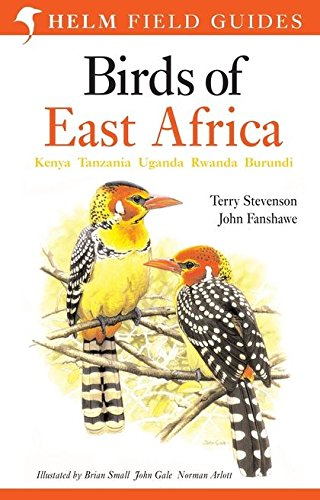 Birds of East Africa : Kenya, Tanzania, Uganda , Rwanda ,Burundi: Stevenson, Terry and Fanshawe, ...
