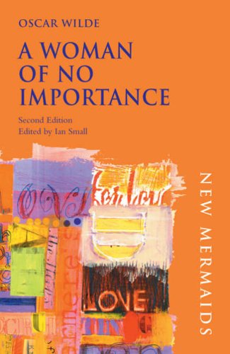9780713673517: A Woman of No Importance (New Mermaids)