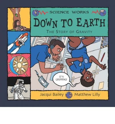 9780713673548: Down to Earth: The Story of Gravity (Science Works)