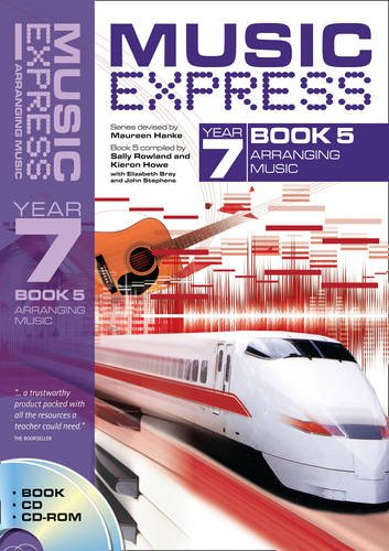 9780713673661: Music Express Year 7 Book 5: Arranging Music (Book + CD + CD-ROM) (Bk. 5)