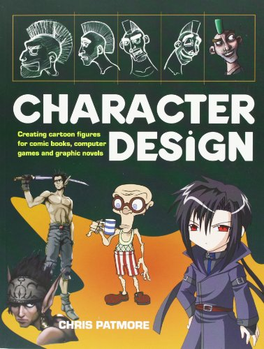 9780713673814: Character Design: Create Cutting-edge Cartoon Figures for Comic Books, Computer Games and Graphic Novels