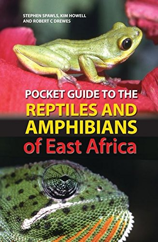 Pocket Guide to Reptiles and Amphibians of East Africa (Pocket Guide): Spawls, Stephen, Howell, Kim...