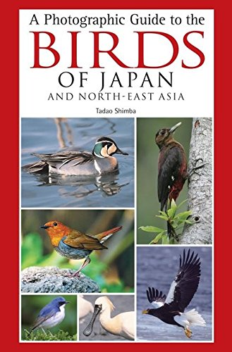 A Photographic Guide to the Birds of Japan and North-East Asia: Tadao Shimba