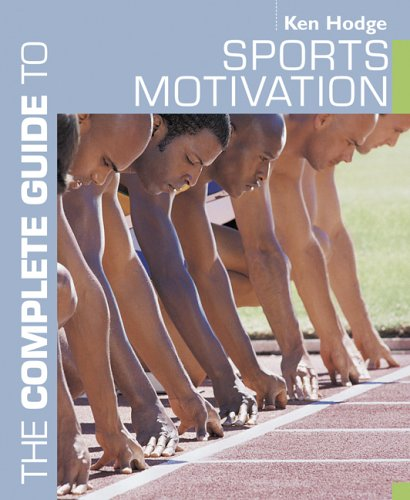 9780713674651: The Complete Guide to Sport Motivation (Complete Guides)
