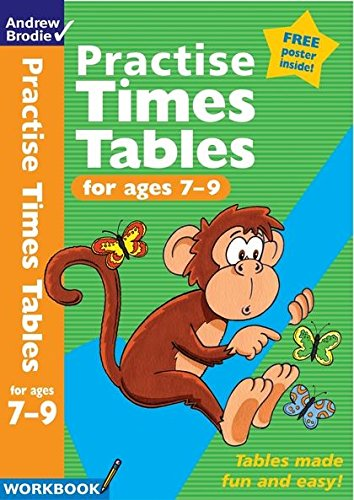Practise Times Tables for Ages 7-9 (Practise: Brodie, Andrew