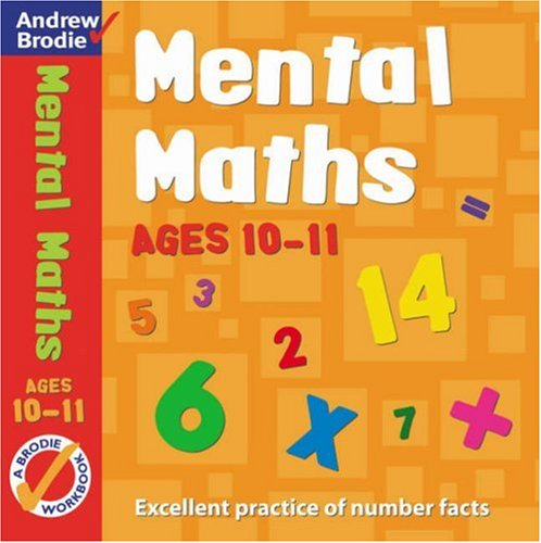 Mental Maths for Ages 10-11 (Mental Maths): Brodie, Andrew