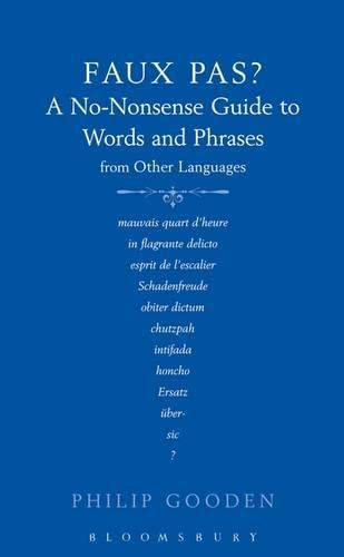 9780713674972: Faux Pas: a No-Nonsense Guide to Word and Phrases From Other Languages