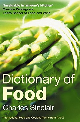 9780713675009: Dictionary of Food: International Food and Cooking Terms from A to Z