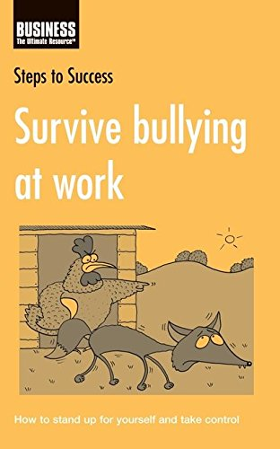 9780713675207: Survive Bullying at Work: How to Stand Up for Yourself and Take Control (Steps to Success)