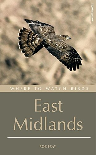 9780713675306: Where to Watch Birds in the East Midlands: Derbyshire, Leicestershire, Lincolnshire, Northamptonshire and Nottinghamshire