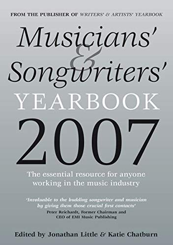 Musicians' & Songwriters' Yearbook 2007 (Musicians' & Songwriters' Yearbook: Essential Resource for Anyone) (0713675314) by Little, Jonathan; Chatburn, Katie