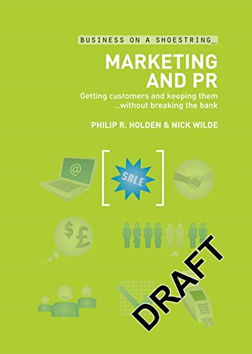 9780713675467: Marketing and PR: Getting customers and keeping them...without breaking the bank (Business on a Shoestring)