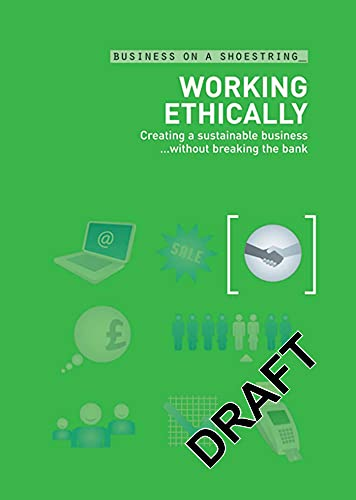 Working Ethically: Creating a sustainable business...without breaking the bank (Business on a Shoestring) (0713675489) by A&C Black