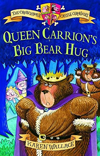 Queen Carrion's Big Bear Hug: Crunchbone Castle Chronicles (071367556X) by Karen Wallace