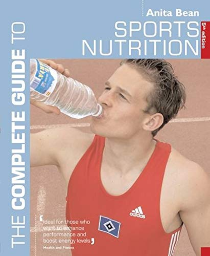 9780713675580: Complete Guide to Sports Nutrition