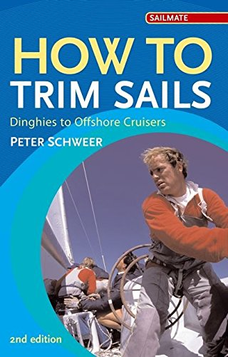 9780713675702: How to Trim Sails: Dinghies to Offshore Cruisers (Sailmate)