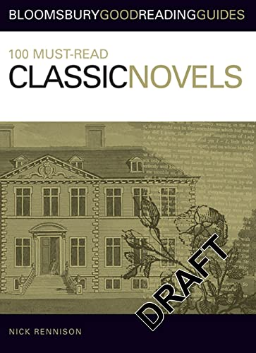 9780713675832: 100 Must-read Classic Novels (Bloomsbury Good Reading Guide S.)