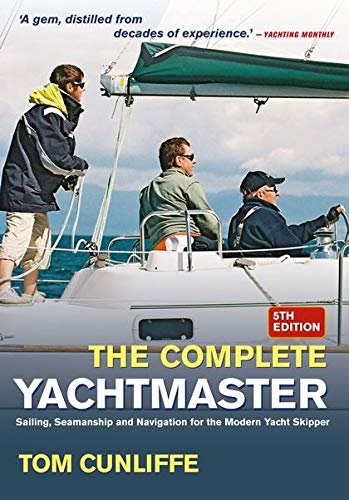 9780713676167: The Complete Yachtmaster: Sailing,Seamanship and Navigation for the Modern Yacht Skipper