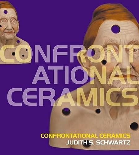 9780713676556: Confrontational Ceramics
