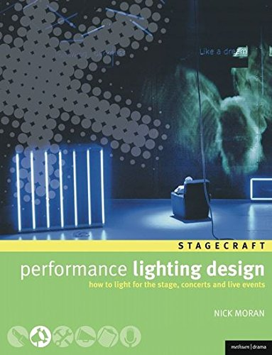 9780713677577: Performance Lighting Design: How to Light for the Stage, Concerts, Exhibitions, and Live Events