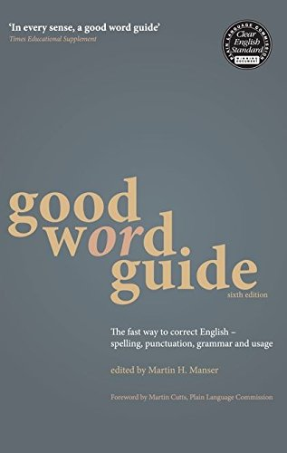 9780713677591: Good Word Guide: The Fast Way to Correct English Spelling, Punctuation, Grammar and Usage