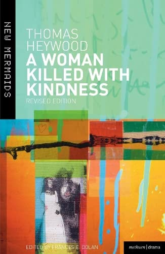 9780713677775: A Woman Killed With Kindness: Revised edition (New Mermaids)