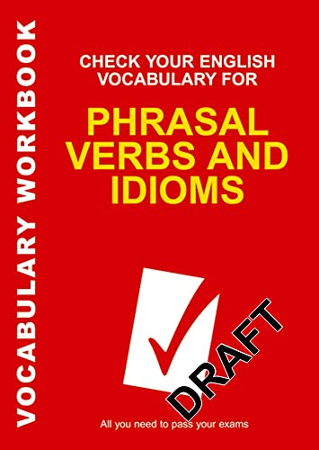 9780713678055: Check Your English Vocabulary for Phrasal Verbs and Idioms: All You Need to Pass Your Exams