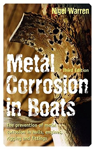 9780713678178: Metal Corrosion in Boats: The Prevention of Metal Corrosion in Hulls, Engines, Rigging and Fittings