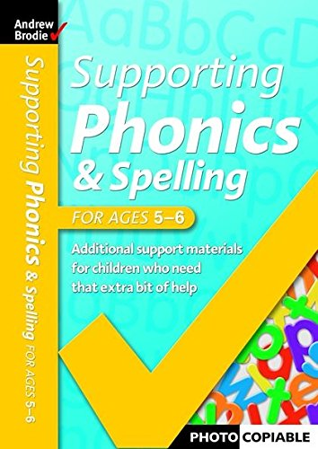 Supporting Phonics and Spelling: For Ages 5-6: Brodie, Andrew, Richardson,