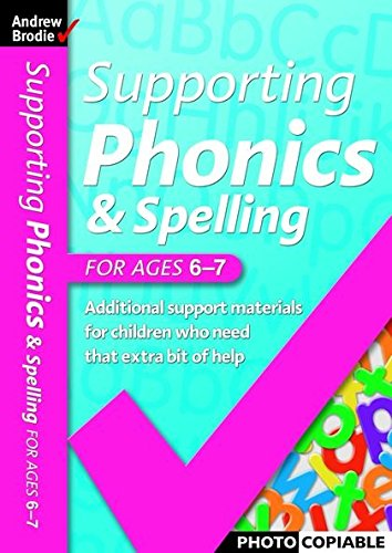 9780713678918: Supporting Phonics and Spelling: For Ages 6-7 (Supporting Phonics and Spelling)