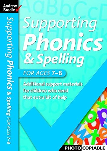 Supporting Phonics and Spelling: For Ages 7-8: Brodie, Andrew, Richardson,