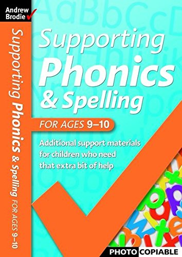 Supporting Phonics and Spelling: For Ages 9-10: Brodie, Andrew