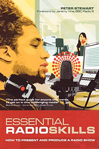 9780713679137: Essential Radio Skills: How to Present and Produce a Radio Show (Professional Media Practice)