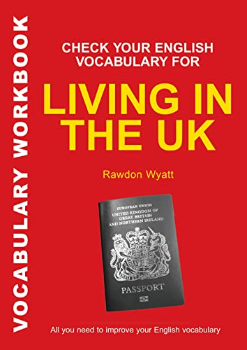 9780713679144: Check Your English Vocabulary for Living in the UK: All You Need To Pass Your Exams (Check Your Vocabulary)