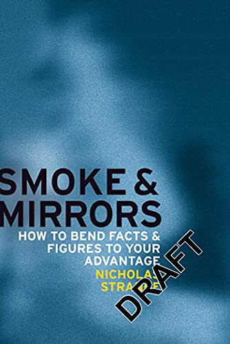 9780713679243: Smoke and Mirrors: How to bend facts and figures to your advantage