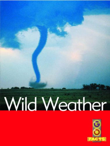 9780713679663: Wild Weather (Go Facts: Natural Disasters)