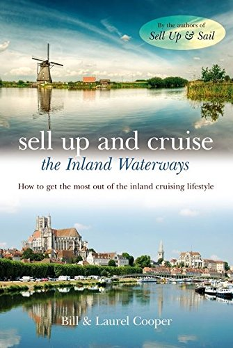 9780713679885: Sell Up and Cruise the Inland Waterways: How to Get the Most Out of the Inland Cruising Lifestyle