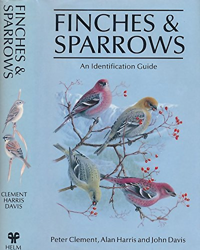 Finches and Sparrows: An Identification Guide (Helm: Peter Clement; etc.;