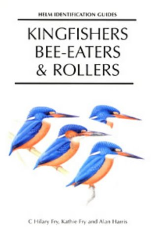 9780713680287: Kingfishers, Bee-eaters and Rollers: A Handbook (Helm Field Guides)