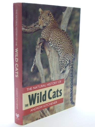 9780713680423: The Natural History of the Wild Cats (Christopher Helm Mammal Series)