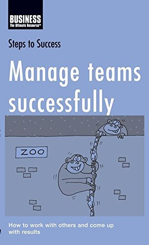 Manage Teams Successfully: How to Work with: A & C