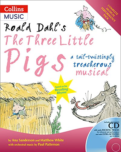 9780713682021: Roald Dahl's The Three Little Pigs: A Tail-twistingly Treacherous Musical (A & C Black Musicals)