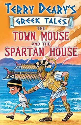 9780713682212: The Town Mouse and the Spartan Housebk. 3 (Terry Deary's Greek Tales)