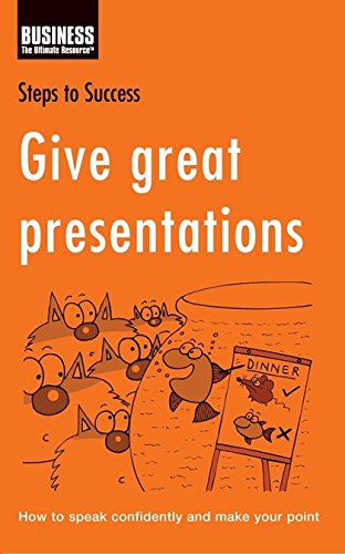 9780713682571: Give Great Presentations: How to Speak Confidently and Make Your Point (Steps to Success)
