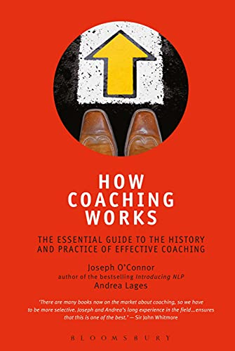 9780713682618: How Coaching Works: The essential guide to the history and practice of effective coaching