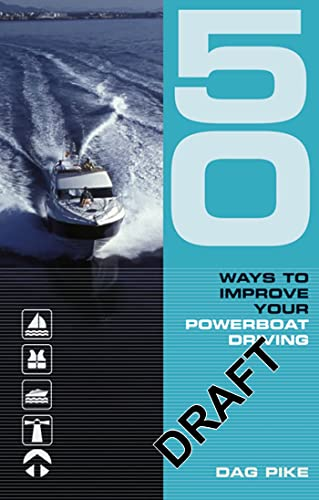 9780713682694: 50 Ways to Improve Your Powerboat Driving (50 Ways Series)