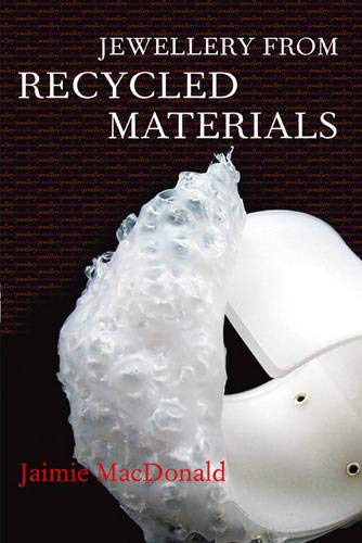 9780713682755: Jewellery from Recycled Materials (Jewellery Handbooks)